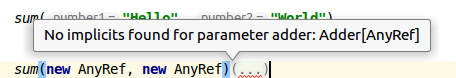 "Compile time error will come up as ""No implicit found for parameter adder: Adder[AnyRef]."
